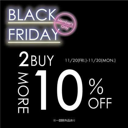 BLACK FRIDAY!!  2BUY10%OFF!!