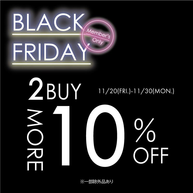 BLACK FRIDAY!!  2BUY10%OFF!!